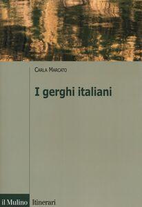 Foto Cover di I gerghi italiani, Libro di Carla Marcato, edito da Il Mulino