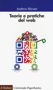Teorie e pratiche del web - Andrea Miconi - copertina
