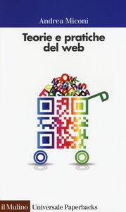 Libro Teorie e pratiche del web Andrea Miconi