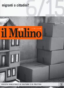 Camfeed.it Il Mulino. Vol. 482: Migranti o cittadini?. Image