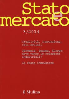 Adiaphora.it Stato e mercato. Quadrimestrale di analisi dei meccanismi e delle istituzioni sociali, politiche ed economiche (2014). Vol. 3 Image