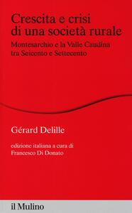 Crescita e crisi di una società rurale. Montesarchio e la valle Caudina tra Seicento e Settecento - Gérard Delille - copertina