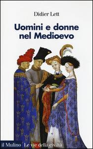 Uomini e donne nel Medioevo. Storia del genere (secoli XII-XV) - Didier Lett - copertina