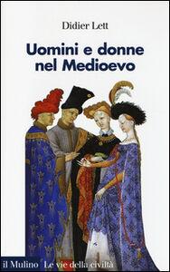 Libro Uomini e donne nel Medioevo. Storia del genere (secoli XII-XV) Didier Lett