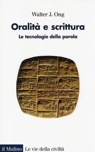 Libro Oralità e scrittura. Le tecnologie della parola Walter J. Ong