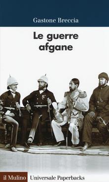 Le guerre afgane -  Gastone Breccia - copertina