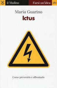 Foto Cover di Ictus. Come prevenirlo e affrontarlo, Libro di Maria Guarino, edito da Il Mulino