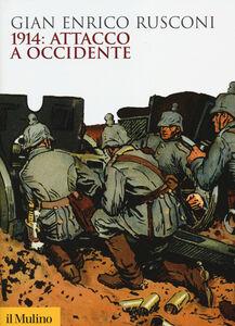 Libro 1914: attacco a Occidente G. Enrico Rusconi