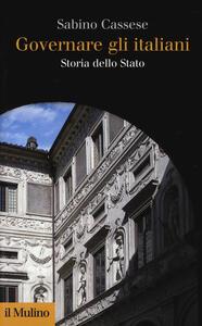 Governare gli italiani. Storia dello Stato - Sabino Cassese - copertina