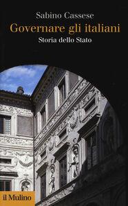 Libro Governare gli italiani. Storia dello Stato Sabino Cassese