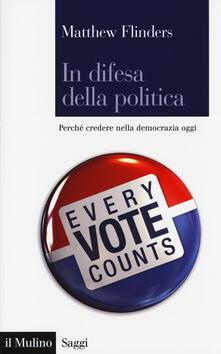 In difesa della politica. Perché credere nella democrazia oggi.pdf