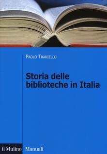 Storia delle biblioteche in Italia. Dall'Unità a oggi - Paolo Traniello - copertina