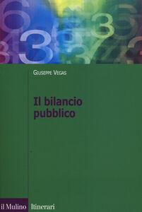 Libro Il bilancio pubblico Giuseppe Vegas