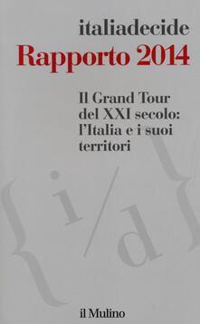 Ristorantezintonio.it Il Grand Tour del XXI secolo: l'Italia e i suoi territori. Rapporto 2014 Image