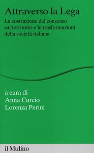 Libro Attraverso la Lega. La costruzione del consenso sul territorio e le trasformazioni della società italiana