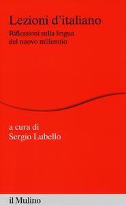 Lezioni d'italiano. Riflessioni sulla lingua del nuovo millennio - copertina