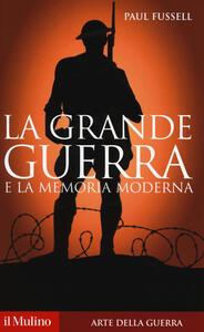 La grande guerra e la memoria moderna - Paul Fussell - copertina