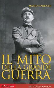 Il mito della grande guerra - Mario Isnenghi - copertina