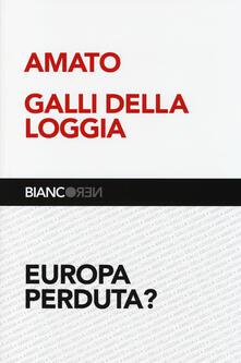 Europa perduta? - Giuliano Amato,Ernesto Galli Della Loggia - copertina