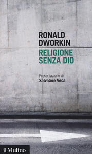 Religione senza Dio - Ronald Dworkin - copertina