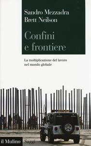 Confini e frontiere. La moltiplicazione del lavoro nel mondo globale