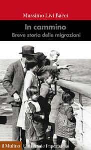 In cammino. Breve storia delle migrazioni - Massimo Livi Bacci - copertina