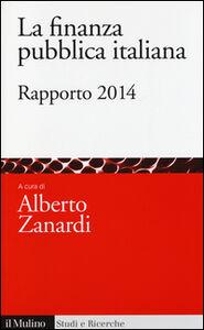 Foto Cover di La finanza pubblica italiana. Rapporto 2014, Libro di  edito da Il Mulino