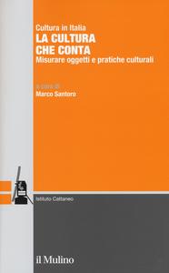 Libro La cultura che conta. Misurare oggetti e pratiche culturali