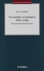 Libro Un' analisi escatologica della realtà. Il movimento «Social Gospel» Irvy Cendron