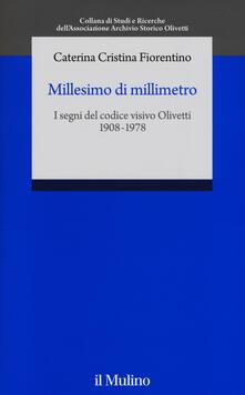 Ristorantezintonio.it Millesimo di millimetro. I segni del codice visivo Olivetti (1908-1978) Image