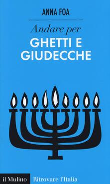 Andare per ghetti e giudecche - Anna Foa - copertina