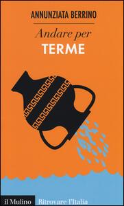 Andare per terme - Annunziata Berrino - copertina