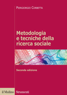 Metodologia e tecniche della ricerca sociale - Piergiorgio Corbetta - copertina