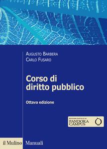 Corso di diritto pubblico - Augusto Barbera,Carlo Fusaro - copertina