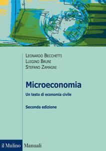 Microeconomia. Un testo di economia civile - Leonardo Becchetti,Luigino Bruni,Stefano Zamagni - copertina