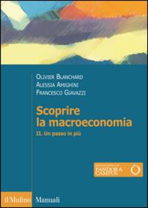 Scoprire la macroeconomia. Vol. 2: Un passo in più. - Olivier J. Blanchard,Alessia Amighini,Francesco Giavazzi - copertina