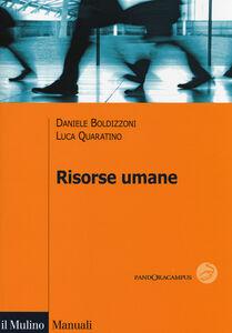 Foto Cover di Risorse umane, Libro di Daniele Boldizzoni,Luca Quaratino, edito da Il Mulino