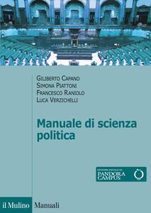 Manuale di scienza politica - Giliberto Capano,Simona Piattoni,Francesco Raniolo - copertina