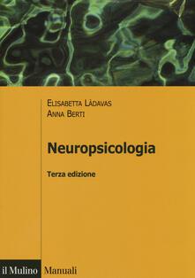 Neuropsicologia - Elisabetta Làdavas,Anna E. Berti - copertina