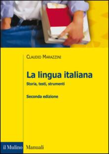La lingua italiana. Storia, testi, strumenti - Claudio Marazzini - copertina