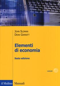 Libro Elementi di economia John Sloman , Dean Garratt
