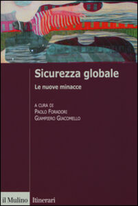 Foto Cover di Sicurezza globale. Le nuove minacce, Libro di  edito da Il Mulino
