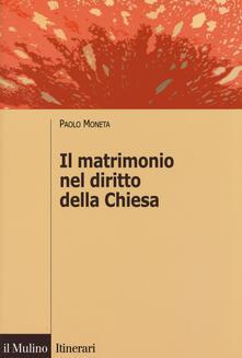 Il matrimonio nel diritto della Chiesa - Paolo Moneta - copertina