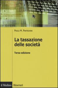 Libro La tassazione delle società Paolo M. Panteghini