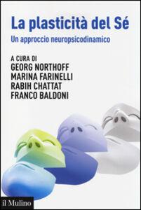 Libro La plasticità del sé. Un approccio neuropsicodinamico
