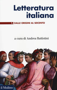 Letteratura italiana. Vol. 1: Dalle origini al Seicento. - copertina