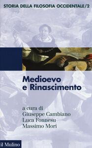 Foto Cover di Storia della filosofia occidentale. Vol. 2: Medioevo e Rinascimento., Libro di  edito da Il Mulino