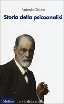 Storia della psicoanalisi - Antonio Ciocca - copertina