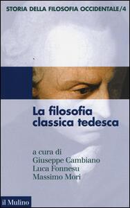 Storia della filosofia occidentale. Vol. 4: La filosofia classica tedesca. - copertina