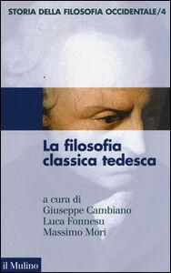 Foto Cover di Storia della filosofia occidentale. Vol. 4: La filosofia classica tedesca., Libro di  edito da Il Mulino